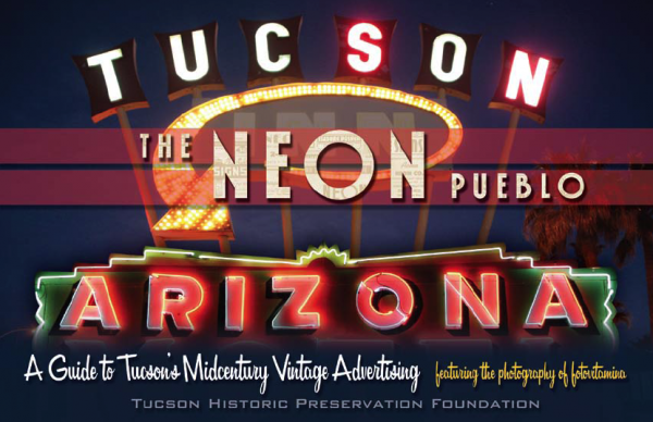 Tucson's Guide to Midcentury Vintage Advertising, by Tucson Historic Preservation Foundation